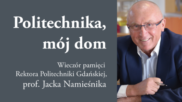 Politechnika, mój dom – wieczór pamięci prof. Jacka Namieśnika